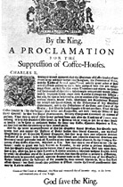 "Figure 15. A proclamation by King Charles II closing the English coffeehouses because of their ""disturbance of the peace and quiet of the Realm"". (Reprinted from Bologne, C. 1993. Histoire des Cafés et des Cafetiers. Larousse Publishers.)"